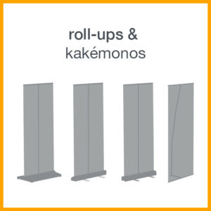 roll-ups & kakémonos